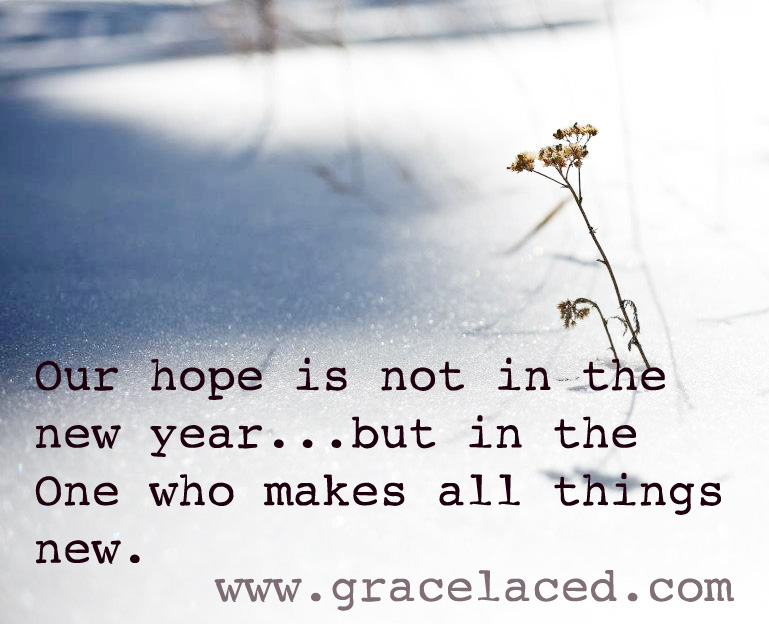 Our Hope Is Not In The New Year | gracelaced.com