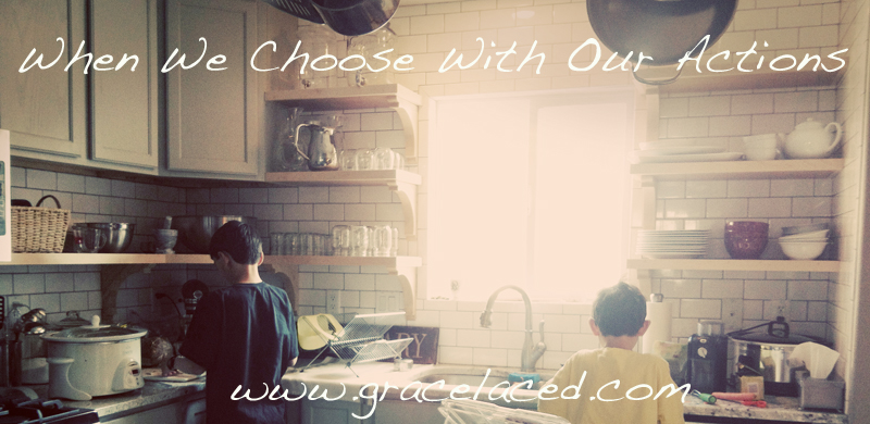When We Choose With Our Actions | gracelaced.com