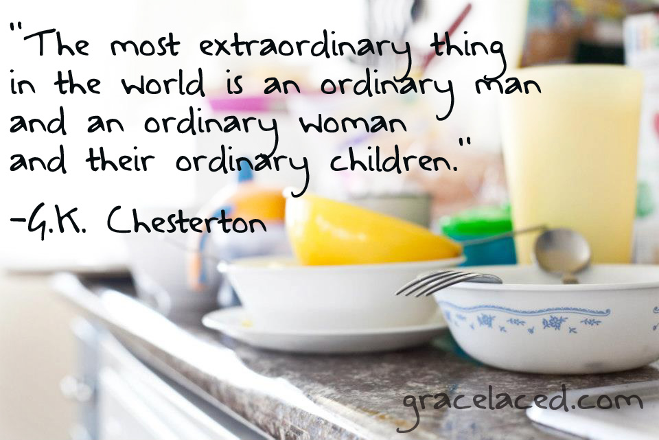 To Be Extraordinarily Ordinary | gracelaced.com