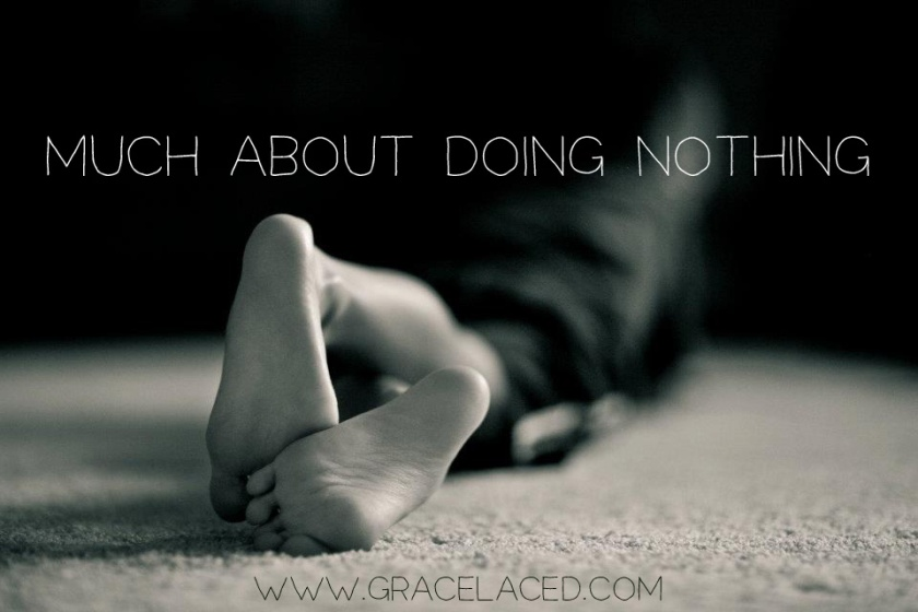 Much About Doing Nothing